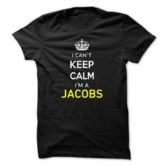 I Cant Keep Calm Im A JACOBS - #shirt details #tshirt upcycle. SECURE CHECKOUT => https://www.sunfrog.com/Names/I-Cant-Keep-Calm-Im-A-JACOBS-49D6B1.html?68278