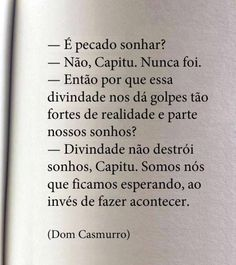 Dom Casmurro - Machado de Assis The Words, More Than Words, Poem Quotes, Words Quotes, Sayings, Motivational Phrases, Inspirational Quotes, Marie Von Ebner Eschenbach, Love Book