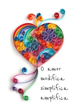 Ah, o amor! Morning Greetings Quotes, Good Morning Quotes, Morning Sayings, Faith In Humanity, More Than Words, Morning Images, Love Heart, Quilling, Paper Art