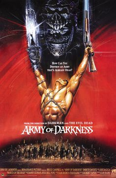 Army of Darkness.