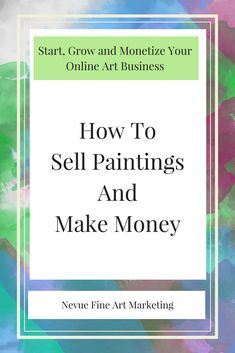 Are you thinking about selling your artwork? Discover how to sell paintings and make money doing something you love. It doesn't matter if you sell abstract art, watercolor painting, modern art, or oil painting, the strategies are similar.