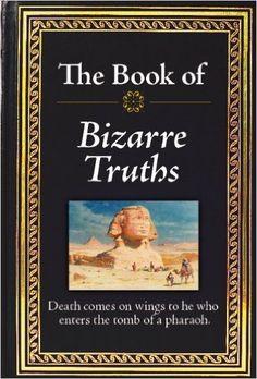 Bizarre Truths: Ltd Publications International: 9781450807470: Books - Amazon.ca