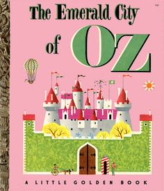 Little Golden Book - The Emerald City of (1952). Illustrated by Harry McNaught.