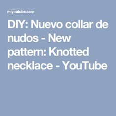 DIY: Nuevo collar de nudos - New pattern: Knotted necklace - YouTube