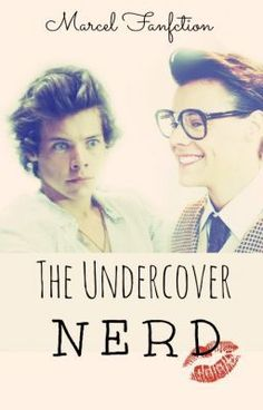 """""""The Undercover Nerd - (Harry/Marcel Fan Fiction) - Chapter 9"""" by NikolinaDrum - """"""""What? Simon?! Are you kidding me?"""" He yelled.   Harry Styles the curly head of One Direction had th…"""""""