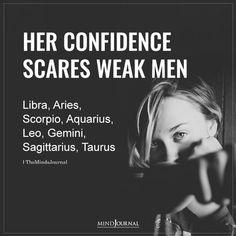 Zodiac Women Whose Confidence Scare Weak Men: LIBRA, ARIES, SCORPIO, AQUARIUS, LEO, GEMINI, SAGITTARIUS, TAURUS