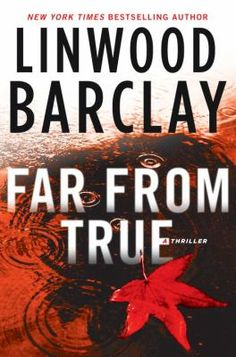 Far From True : a thriller / Linwood Barclay (book 2 in the Promise Falls trilogy)