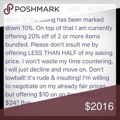 👎🏼STOP LOWBALLING ME!👎🏼 I think my prices are fair. I price my items while considering the buyer is paying an extra $6 for shipping but also I consider that posh will take 20% of my sale. I will negotiate a price with anyone who has enough decency to not try to get an item at 60% off my asking price. If you don't like my prices, you're welcome to find the item somewhere else. 👋🏼 Other