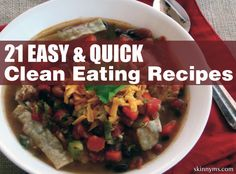 21 Clean Eating Recipes that are Easy & Quick to prepare.  #easy #cleaneating #recipes