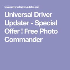 Universal Driver Updater - Special Offer ! Free Photo Commander