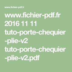 www.fichier-pdf.fr 2016 11 11 tuto-porte-chequier-plie-v2 tuto-porte-chequier-plie-v2.pdf