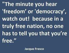 Jacque Fresco #freedom #quote