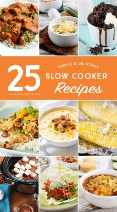 25 of the best simple, time saving and delicious slow cooker recipes from breakfast and dinner all the way to dessert!