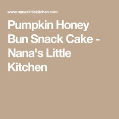 Pumpkin Honey Bun Snack Cake - Nana's Little Kitchen