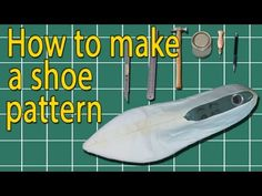 Sveta Kletina. How to make shoes: How to make a shoe pattern.