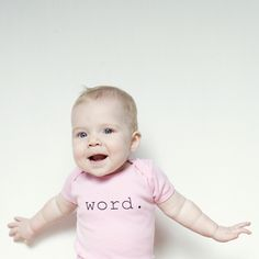 word. truth. right on. for real. that's what's up. etc. Black, non-toxic, water-based ink on 100% cotton one-piece bodysuit in light pink. Sizes: 3-6 months, 6-12 months, 12-18 months