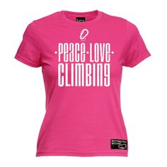 5e96895901 PEACE LOVE CLIMBING WOMENS T-SHIRT climb gear accessories funny mothers day  gift