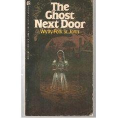 The Ghost Next Door  By Wylly Folk St. John