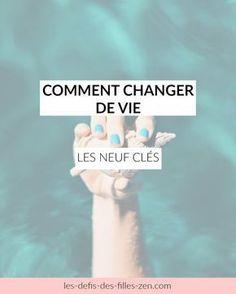 Comment changer de vie : les neuf clés - Les défis des filles zen