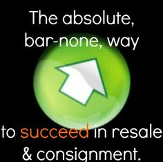 The absolute, bar-none, way to succeed in resale and consignment. Best advice from Too Good to be Threw, the Premier Site for Professional Resalers