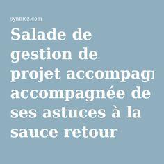 salade de gestion de projet accompagne de ses astuces la sauce retour dexprience