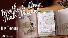 Mother's Day Junk Journal Flip Through Reading Journals, Junk Journal, Day, Scrapbooking