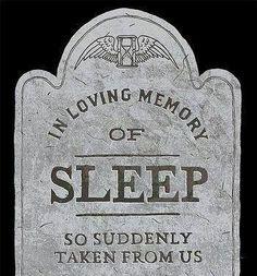 RIP Sleep!