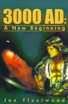 3000 AD, A New Beginning by Jon Fleetwood, 9780595167296.