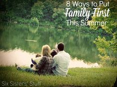 8 Ways to Put Family First This Summer