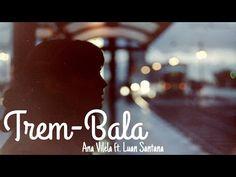 Ana Vilela Musica Trem-Bala e letra - YouTube