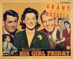 Howard Hawk's His Girl Friday movie wallpaper featuring Cary Grant, Rosalind Russell, and Raplh Bellamy on a lobby card used to advertise the 1940 film. Cary Grant, Old Movies, Vintage Movies, Great Movies, 1940s Movies, Excellent Movies, Friday Movie, Netflix Instant, Howard Hawks