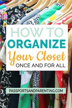 Here Is The Best Way To Organize Clothes In A Closet » Passports and Parenting