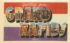 Greetings from Grand Rapids