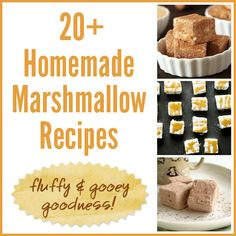 20+ Homemade Marshmallow Recipes - fluffy and gooey goodness! - Home Cooking Memories