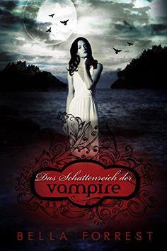 Das Schattenreich der Vampire von Bella Forrest https://www.amazon.de/dp/B012U1W2DO/ref=cm_sw_r_pi_dp_W5RBxb98BHADH