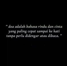 Ideas Quotes Indonesia Rindu Teman For 2019 Quotes Rindu, Quran Quotes, People Quotes, Love Quotes, Motivational Quotes, Strong Quotes, Islamic Inspirational Quotes, Islamic Quotes, Islamic Art