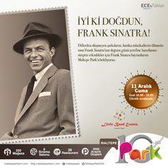İyi ki doğdun #FrankSinatra!   Doğum günü şerefine hazırlanan sürpriz etkinlikler için Frank Sinatra hayranlarını #MaltepePark'a bekliyoruz. ;)