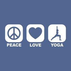 Peace...Love...Yoga