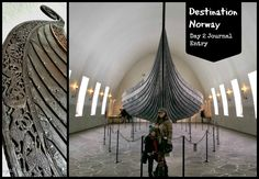 Destination Norway Day 2 Journal: The Viking Ship Museum Oslo, Norway