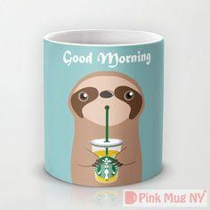 Personalized mug cup designed PinkMugNY- I love Starbucks - sloth - Good Morning