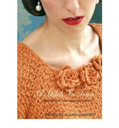 A Stitch in Time: Vintage Knitting & Crochet Patterns 1920-1949 Volume 1 by Jane Waller and Susan Crawford