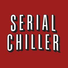 """""""Serial Chiller"""" por Renata Rodrigues Você encontra já no site (link na bio) em poster almofada caneca e mais! #artetododia #movidoapessoasincriveis"""