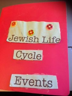 The children make a Jewish Life Cycle Events book. Every week they add a different event until the book is finished.