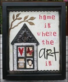 haha! Love what this says! Another variation of a shadow box- I love projects that don't limit the outcome of the style or expression :)