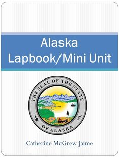 Alaska Lapbook/Mini Unit - Creative Learning Connection |  | Lapbooking | Travel | GeographyCurrClick