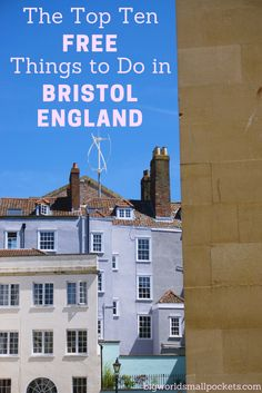 The Top 10 FREE Things to do in Bristol, England {Big World Small Pockets} - Big World Small Pockets Travel Articles, Travel Advice, Travel Guides, Travel Tips, Bristol England, Adventures Abroad, Budget Travel, Travel Plan, European Travel