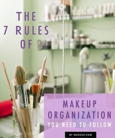 The 7 Rules of Makeup Organization You Need to Follow!