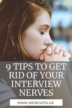 Do you get nervous before interviews? It used to get in the way of my performance but not anymore! Here are 9 tips to help you say goodbye nerves!