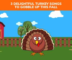 3 Delightful Turkey Songs to Gobble Up this Fall!