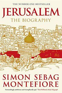 Jerusalem: The Biography eBook: Simon Sebag Montefiore: Amazon.co.uk: Books